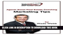 [PDF] Agents Boost Real Estate Coaching Marketing Tips: Realtors and Brokers Will Crush the Realty