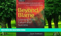 Big Deals  Beyond Blame: Learning From Failure and Success  Free Full Read Best Seller