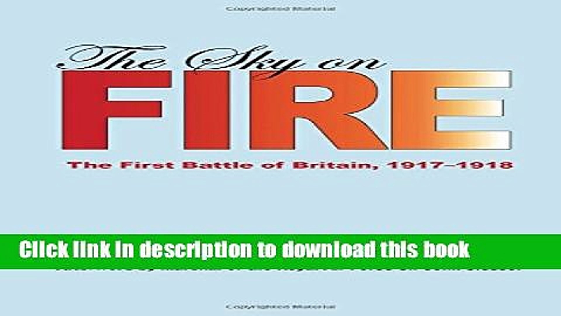 Read The Sky on Fire: The First Battle of Britain, 1917-1918 (Smithsonian History of Aviation)