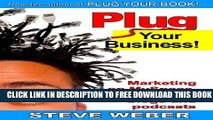New Book Plug Your Business! Marketing on Myspace, Youtube, Blogs and Podcasts and Other Web 2.0