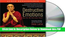 [Read] Destructive Emotions: How Can We Overcome Them?: A Scientific Dialogue with the Dalai Lama
