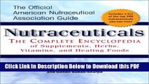 [Read] Nutraceuticals: The Complete Encyclopedia of Supplements, Herbs, Vitamins and Healing Foods