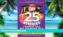 Big Deals  25 Stories I would tell my Younger Self: An inspirational and motivational blueprint on