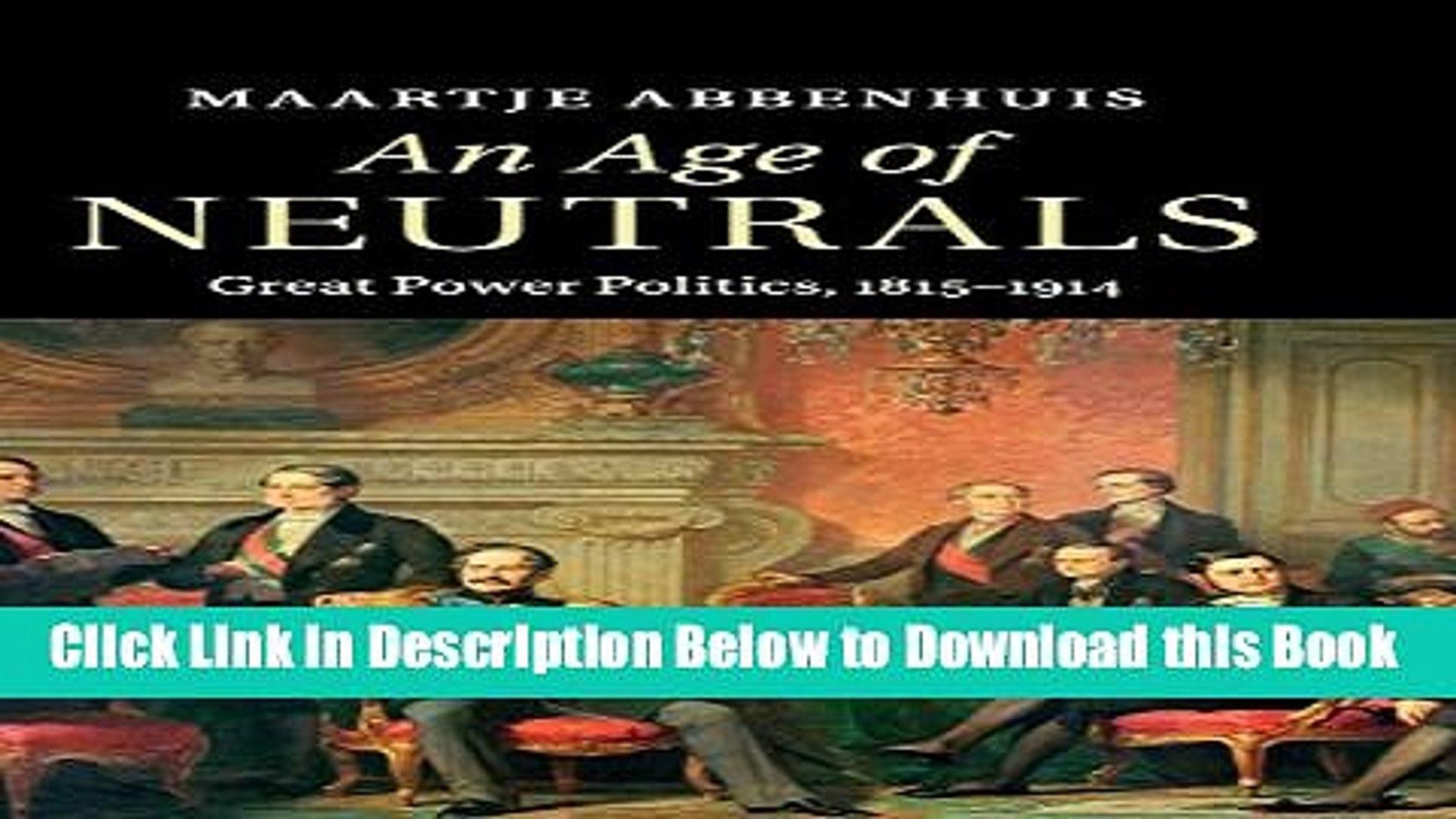 [Download] An Age of Neutrals: Great Power Politics, 1815-1914 Online Ebook