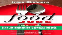 [PDF] Food Jobs: 150 Great Jobs for Culinary Students, Career Changers and FOOD Lovers Full