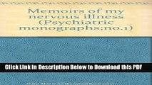 [PDF] Memoirs of my nervous illness (Psychiatric monographs;no.1) Full Online