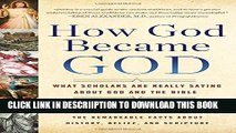 [PDF] How God Became God: What Scholars Are Really Saying About God and the Bible Popular Online