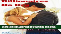 [PDF] Billionaires do Cry: Romance: Billionaire Romance Collection (contemporary bad boy new adult