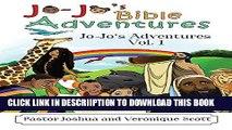 [PDF] Jo-Jo s Bible Adventures: Jo-Jo s Adventures Vol. 1 Popular Colection