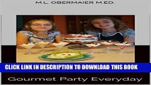 [PDF] Cool Kids Cook: Gourmet Party Everyday (Cook Kids Cook Book 2) Popular Colection