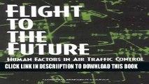 [PDF] Flight to the Future: Human Factors in Air Traffic Control Full Online