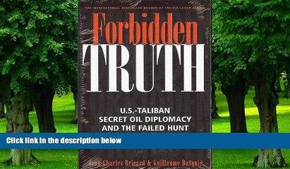 Big Deals  Forbidden Truth: U.S.-Taliban Secret Oil Diplomacy and the Failed Hunt for Bin Laden