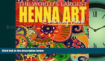 Online eBook The World s Largest Henna Art Coloring Book: 300 Beautiful Designs for Finding Inner