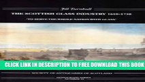 New Book The Scottish Glassmaking Industry 1610-1750: To Serve the Whole Nation with Glass
