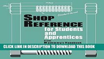 [Read PDF] Shop Reference for Students   Apprentices Download Online