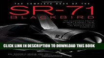 [Read PDF] The Complete Book of the SR-71 Blackbird: The Illustrated Profile of Every Aircraft,