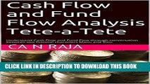 [PDF] Cash Flow and Fund Flow Analysis Tete-a-Tete: Understand Cash Flow and Fund Flow through