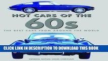 [Read PDF] Hot Cars of the 60s (Hot Cars of the 50s, 60s, and 70s) Ebook Free