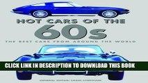 [Read PDF] Hot Cars of the 60s (Hot Cars of the 50s, 60s, and 70s) Ebook Online