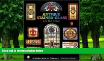 Big Deals  Antique Stained Glass for the Home (Schiffer Book for Collectors with Price Guide)