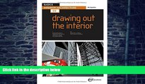 Big Deals  Basics Interior Architecture 03: Drawing Out the Interior  Free Full Read Most Wanted