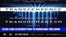 [PDF] Transcendence: The Disinformation Encyclopedia of Transhumanism and the Singularity Popular