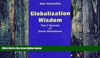 Big Deals  Globalization Wisdom: The Seven Secrets of Great Globalizers  Best Seller Books Most