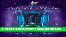 [PDF] Light of the Shadow (Gaea #3): When that s left is Darkness, only her Light can save him.