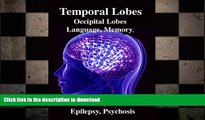 FAVORITE BOOK  Temporal Lobes: Occipital Lobes, Memory, Language, Vision, Emotion, Epilepsy,