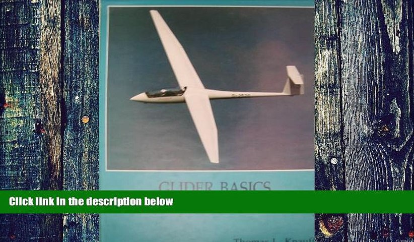 Big Deals  Glider Basics from First Flight to Solo  Free Full Read Best Seller