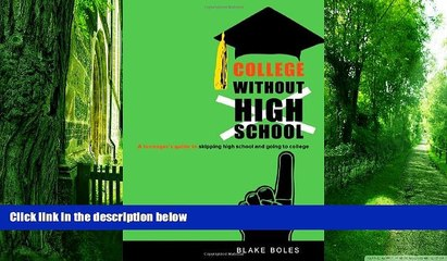 Big Deals  College Without High School: A Teenager s Guide to Skipping High School and Going to