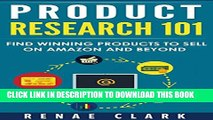[Read] Product Research 101: Find Winning Products to Sell on Amazon and Beyond Ebook Free