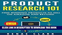 [Read] Product Research 101: Find Winning Products to Sell on Amazon and Beyond Popular Online