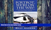 Big Deals  Foxtrot, We re on the Way! ... San Antonio, Texas, Police Department Helicopter