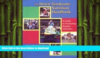 FAVORITE BOOK  The Down Syndrome Nutrition Handbook: A Guide to Promoting Healthy Lifestyles