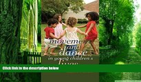 Big Deals  Movement and Dance in Young Children s Lives: Crossing the Divide (Counterpoints)  Free