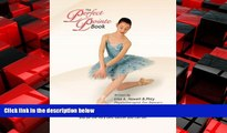 Choose Book The Perfect Pointe Book: All you need to get on pointe, stay on pointe and be the very