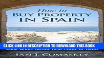 [PDF] How To Buy Property In Spain: The Insider Tips And Tricks You Need To Know Before Buying