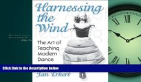 Enjoyed Read Harnessing the Wind: the Art of Teaching Modern Dance