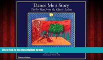 Online eBook Dance Me a Story: Twelve Tales from the Classic Ballets
