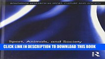 [PDF] Sport, Animals, and Society (Routledge Research in Sport, Culture and Society) Full Collection