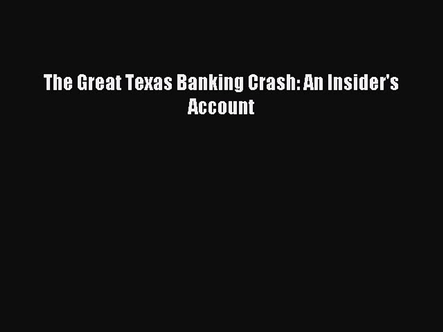 [PDF] The Great Texas Banking Crash: An Insider's Account Full Online