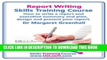 New Book Report Writing Skills Training Course. How to Write a Report and Executive Summary, and