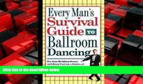 Pdf Online Every Man s Survival Guide to Ballroom Dancing: Ace Your Wedding Dance and Keep Cool on