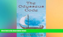EBOOK ONLINE  The Odysseus Code: A Minoan-Phoenician Secret Hidden within Homer s Odyssey  FREE