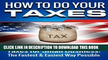 [Read] HOW TO DO YOUR TAXES (FINANCIAL ACCOUNTING): Taxes for Small Business: The Fastest