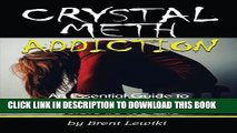 [PDF] Crystal Meth Addiction: An Essential Guide to Understanding Meth Addiction and Helping a