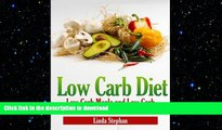 GET PDF  Low Carb Diet: Low Carb Meals and Low Carb Snacks that Satisfy the Whole Family  GET PDF