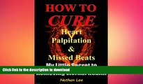 READ  Prevent and Reverse Heart Disease: How To Cure Heart Palpitation and Irregular Missed