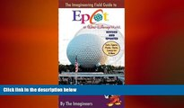READ book  The Imagineering Field Guide to Epcot at Walt Disney World--Updated! (An Imagineering